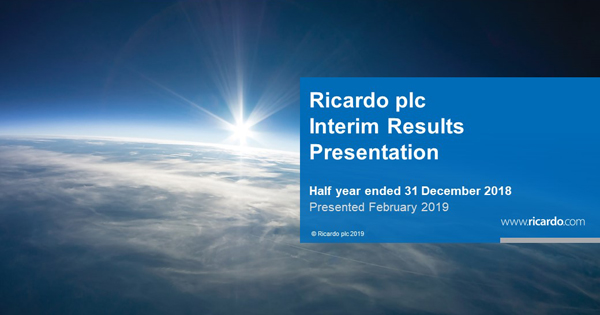 Ricardo plc - Interim results for the six months ended 31 December 2018