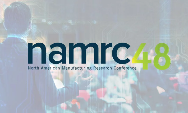 48TH North American Manufacturing Research Conference (NAMRC48)